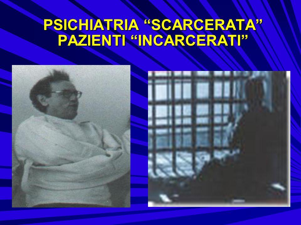 PSICHIATRIA SCARCERATA PAZIENTI INCARCERATI