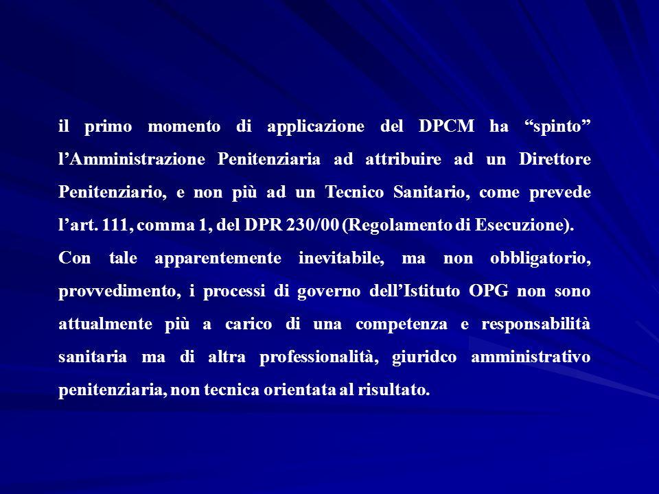 il primo momento di applicazione del DPCM ha spinto lAmministrazione Penitenziaria ad attribuire ad un Direttore Penitenziario, e non più ad un Tecnic