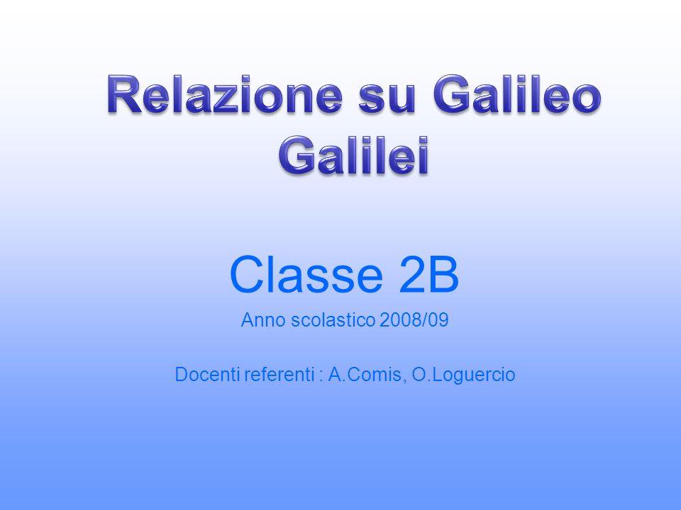 GALILEO GALILEI He was born in Pisa in 1564.