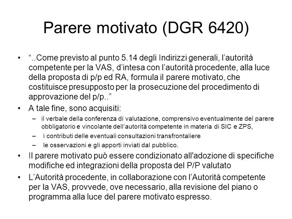 Parere motivato (DGR 6420)..Come previsto al punto 5.14 degli Indirizzi generali, lautorità competente per la VAS, dintesa con lautorità procedente, a