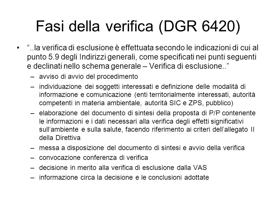 Fasi della verifica (DGR 6420)..la verifica di esclusione è effettuata secondo le indicazioni di cui al punto 5.9 degli Indirizzi generali, come speci