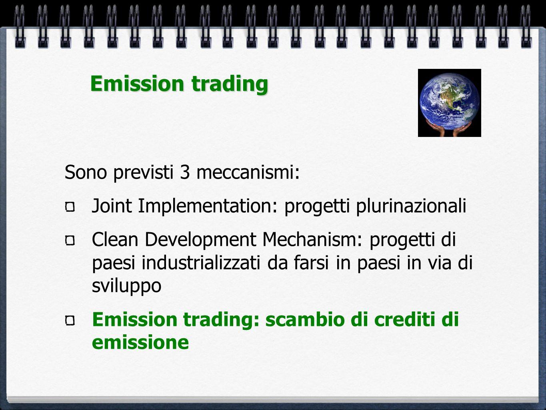 Sono previsti 3 meccanismi: Joint Implementation: progetti plurinazionali Clean Development Mechanism: progetti di paesi industrializzati da farsi in