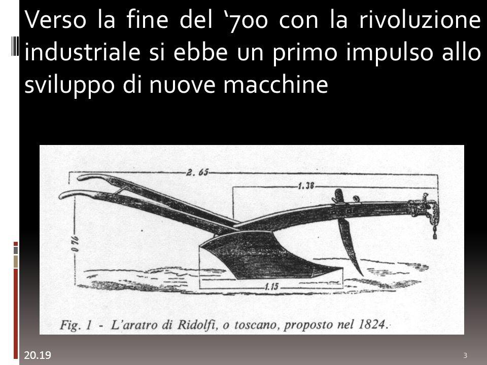 4 Verso la fine del 700 con la rivoluzione industriale si ebbe un primo impulso allo sviluppo di nuove macchine