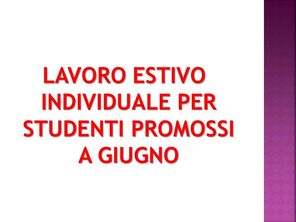 LAVORO ESTIVO INDIVIDUALE PER STUDENTI PROMOSSI A GIUGNO