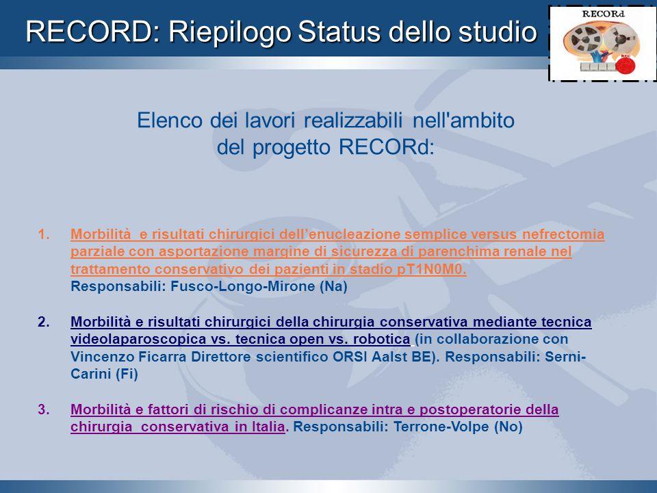 RECORD: Riepilogo Status dello studio Elenco dei lavori realizzabili nell'ambito del progetto RECORd: 1. Morbilità e risultati chirurgici dellenucleaz