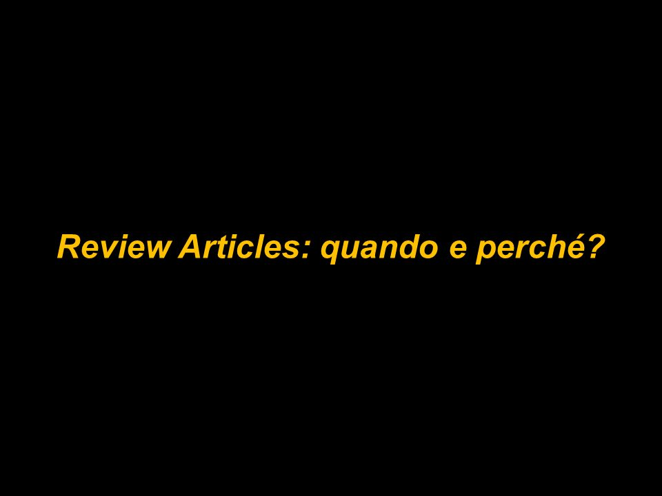 Review Articles: quando e perché?