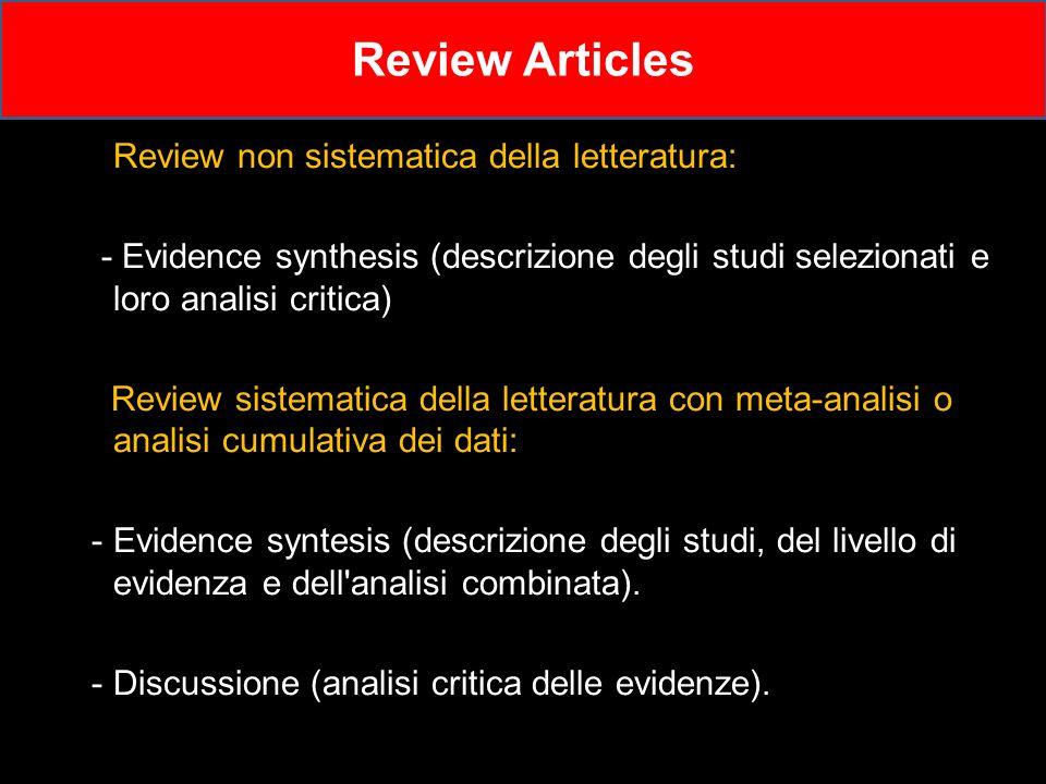 Review non sistematica della letteratura: - Evidence synthesis (descrizione degli studi selezionati e loro analisi critica) Review sistematica della l