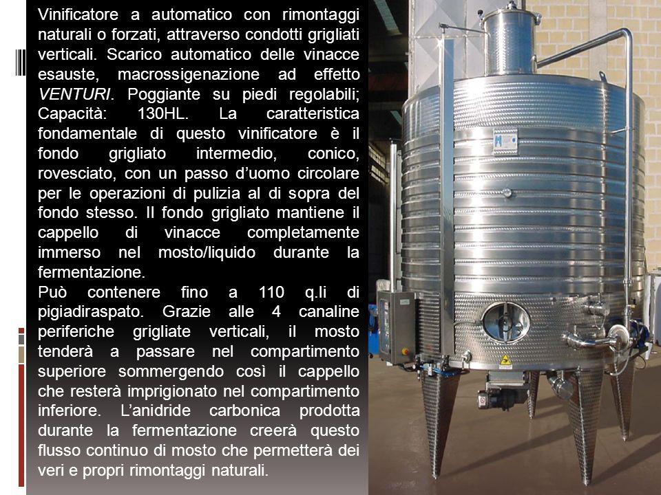 30 Vinificatore a automatico con rimontaggi naturali o forzati, attraverso condotti grigliati verticali. Scarico automatico delle vinacce esauste, mac