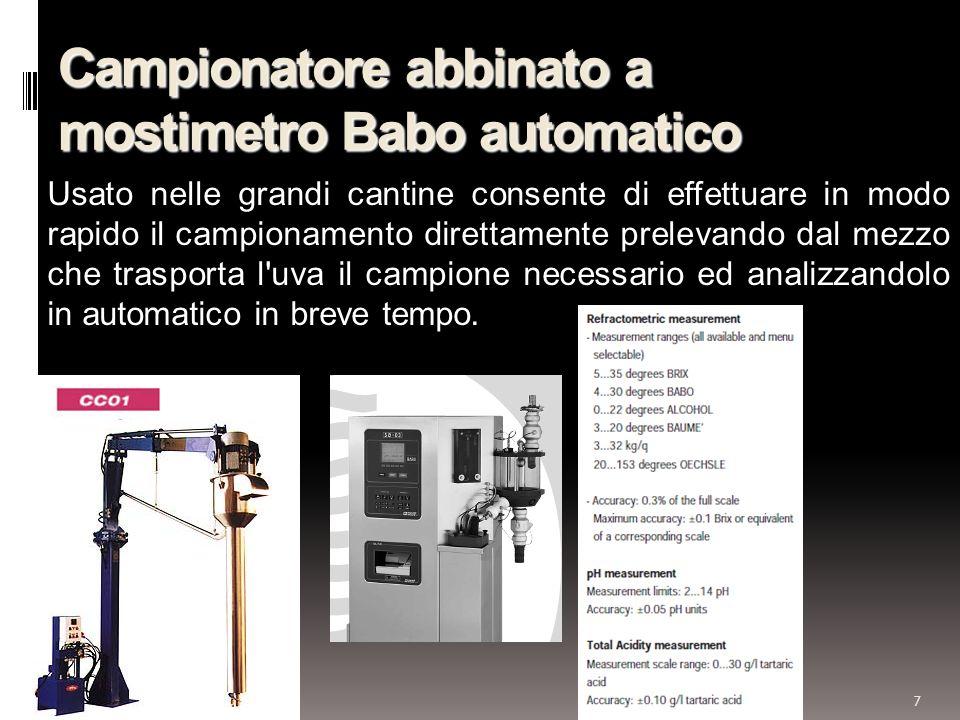 7 Campionatore abbinato a mostimetro Babo automatico Usato nelle grandi cantine consente di effettuare in modo rapido il campionamento direttamente pr