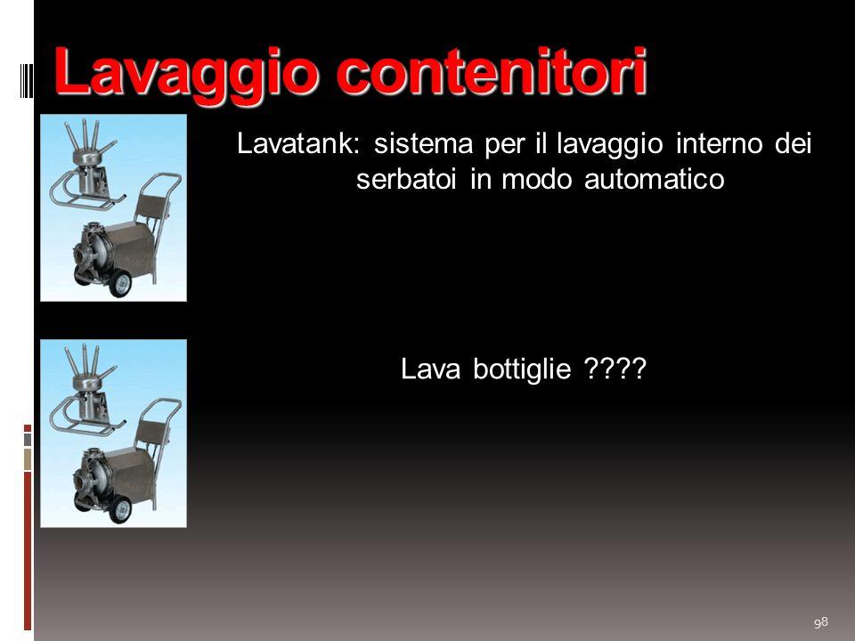 98 Lavaggio contenitori Lavatank: sistema per il lavaggio interno dei serbatoi in modo automatico Lava bottiglie ????