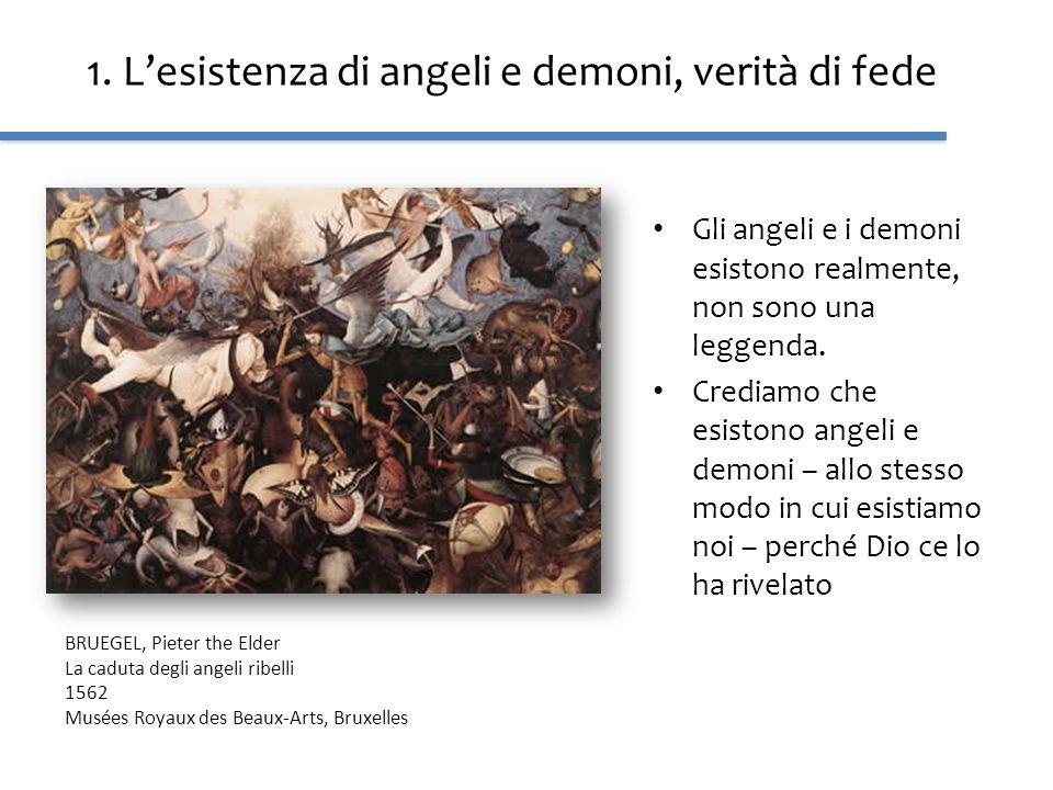 1. Lesistenza di angeli e demoni, verità di fede Gli angeli e i demoni esistono realmente, non sono una leggenda. Crediamo che esistono angeli e demon