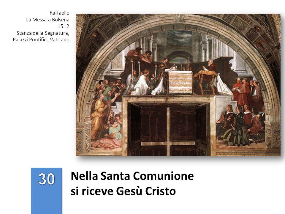 Nella Santa Comunione si riceve Gesù Cristo Raffaello La Messa a Bolsena 1512 Stanza della Segnatura, Palazzi Pontifici, Vaticano