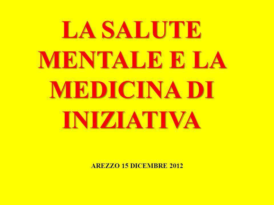 LA SALUTE MENTALE E LA MEDICINA DI INIZIATIVA AREZZO 15 DICEMBRE 2012