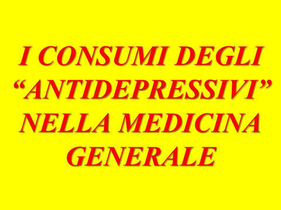 I CONSUMI DEGLI ANTIDEPRESSIVI NELLA MEDICINA GENERALE