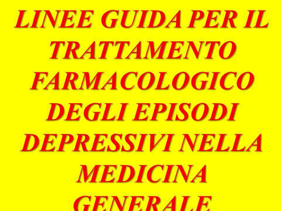 LINEE GUIDA PER IL TRATTAMENTO FARMACOLOGICO DEGLI EPISODI DEPRESSIVI NELLA MEDICINA GENERALE