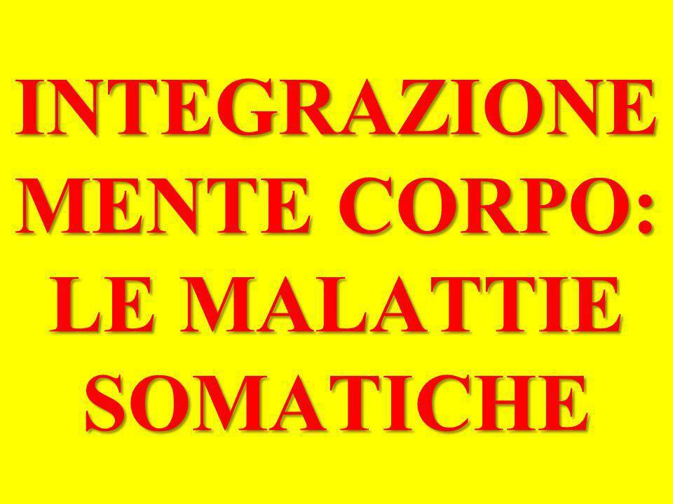 INTEGRAZIONE MENTE CORPO: LE MALATTIE SOMATICHE