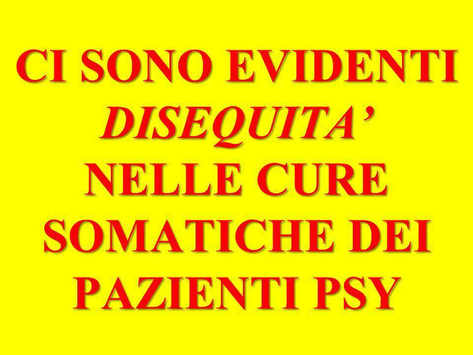 CI SONO EVIDENTI DISEQUITA NELLE CURE SOMATICHE DEI PAZIENTI PSY
