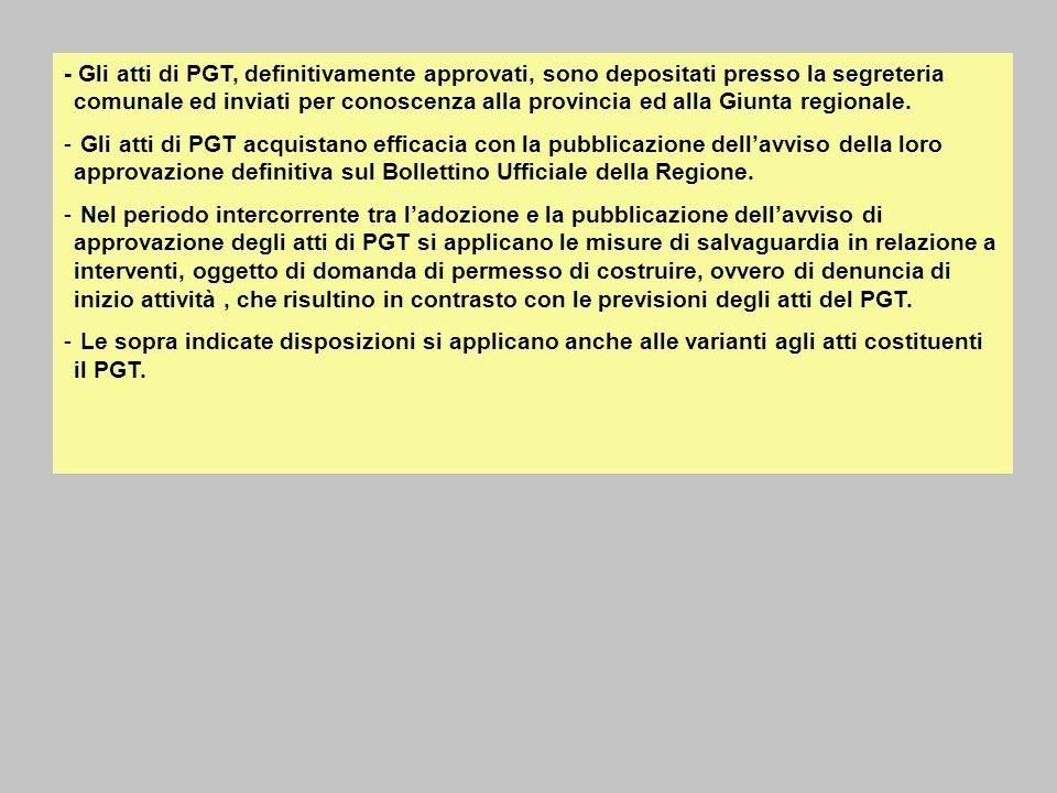 - Gli atti di PGT, definitivamente approvati, sono depositati presso la segreteria comunale ed inviati per conoscenza alla provincia ed alla Giunta re