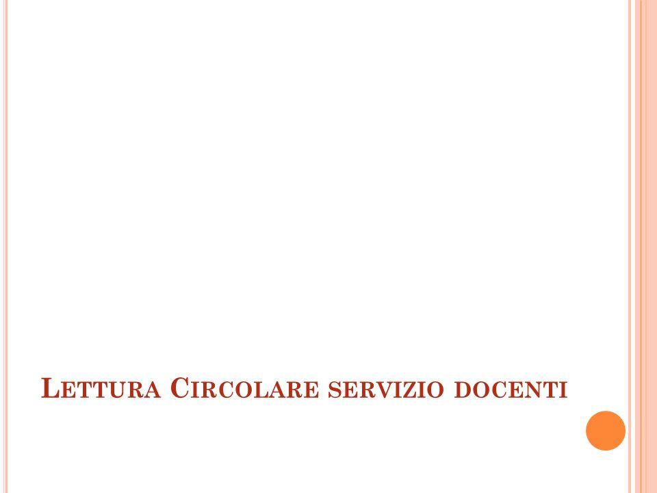 L ETTURA C IRCOLARE SERVIZIO DOCENTI