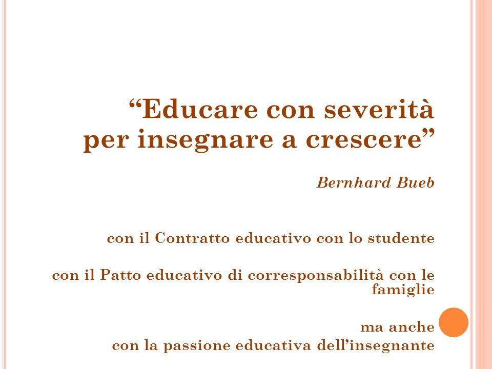 Educare con severità per insegnare a crescere Bernhard Bueb con il Contratto educativo con lo studente con il Patto educativo di corresponsabilità con