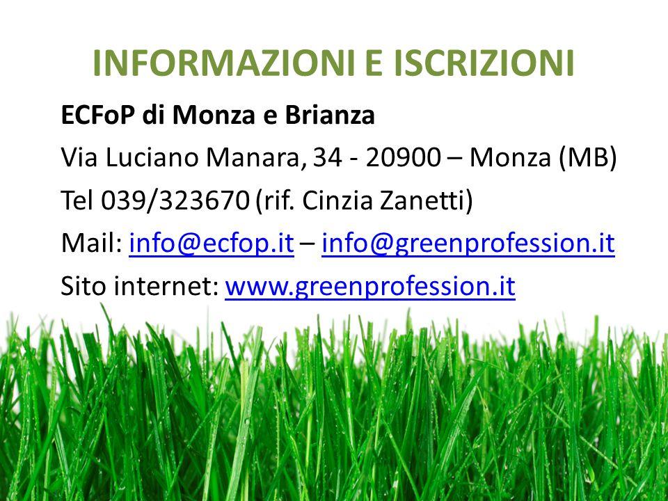 INFORMAZIONI E ISCRIZIONI ECFoP di Monza e Brianza Via Luciano Manara, 34 - 20900 – Monza (MB) Tel 039/323670 (rif.