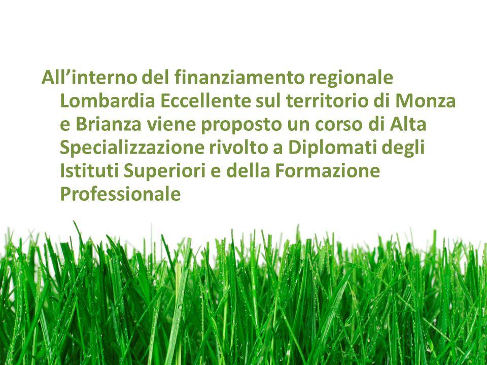 Allinterno del finanziamento regionale Lombardia Eccellente sul territorio di Monza e Brianza viene proposto un corso di Alta Specializzazione rivolto