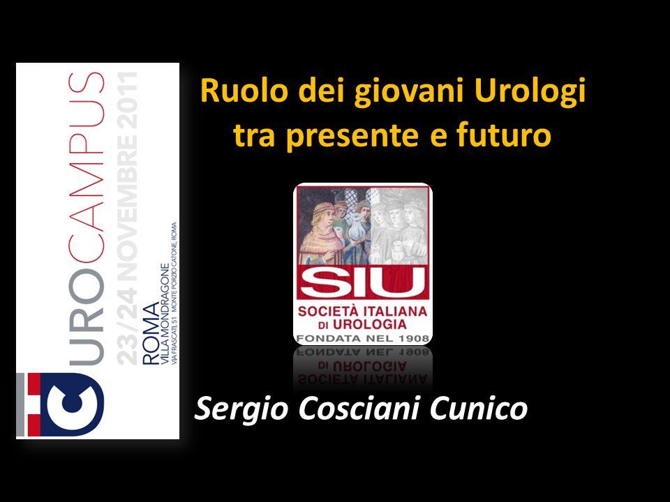 Ruolo dei giovani Urologi tra presente e futuro Sergio Cosciani Cunico