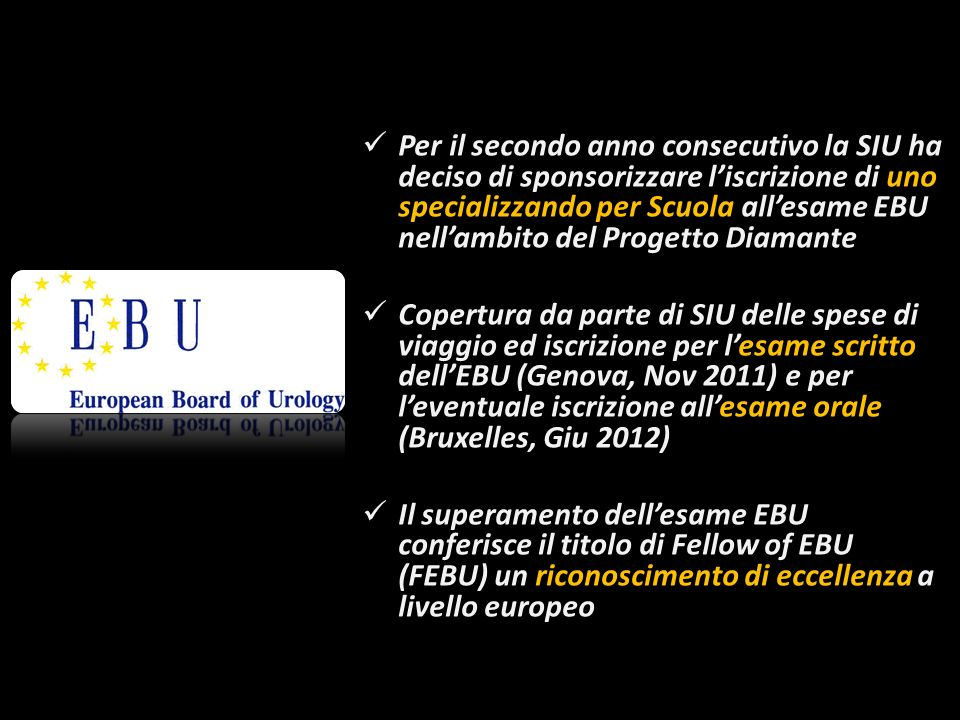 Per il secondo anno consecutivo la SIU ha deciso di sponsorizzare liscrizione di uno specializzando per Scuola allesame EBU nellambito del Progetto Di