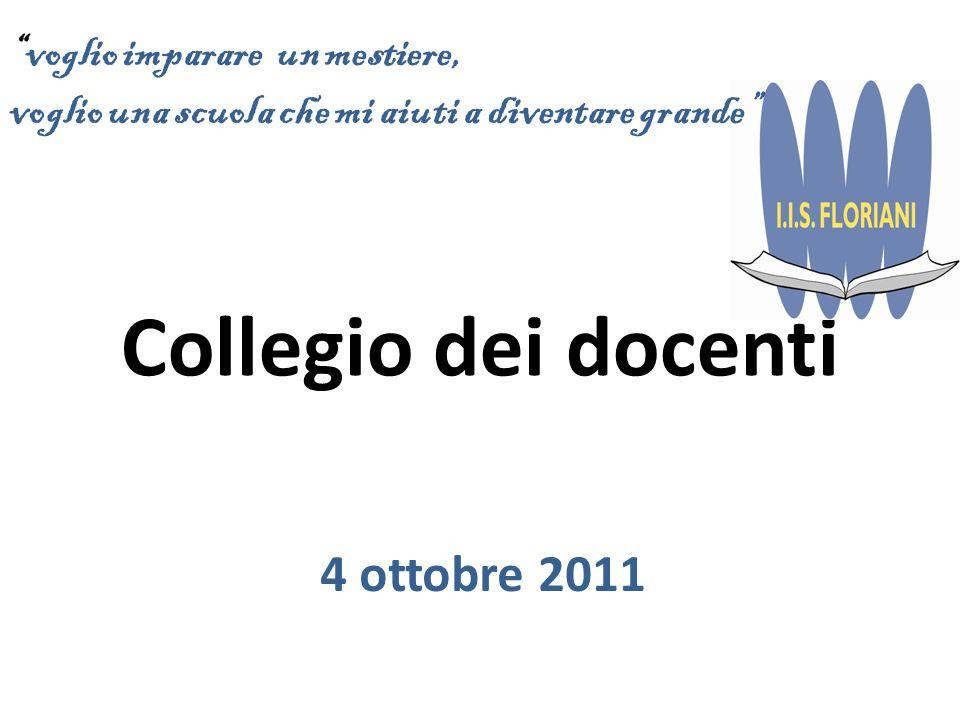 Collegio dei docenti 4 ottobre 2011 voglio imparare un mestiere, voglio una scuola che mi aiuti a diventare grande