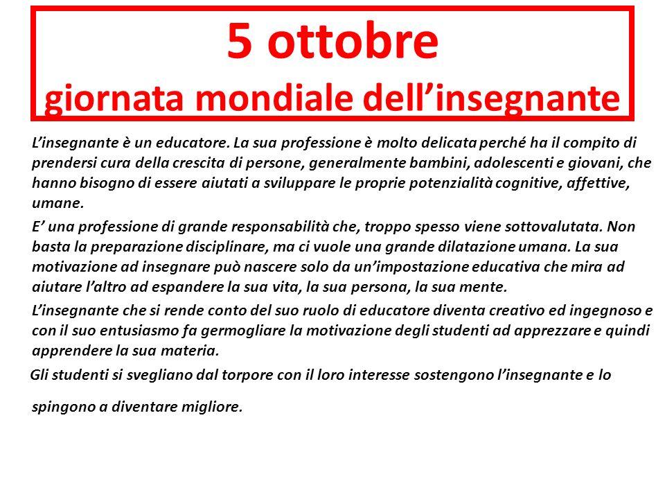 5 ottobre giornata mondiale dellinsegnante Linsegnante è un educatore.