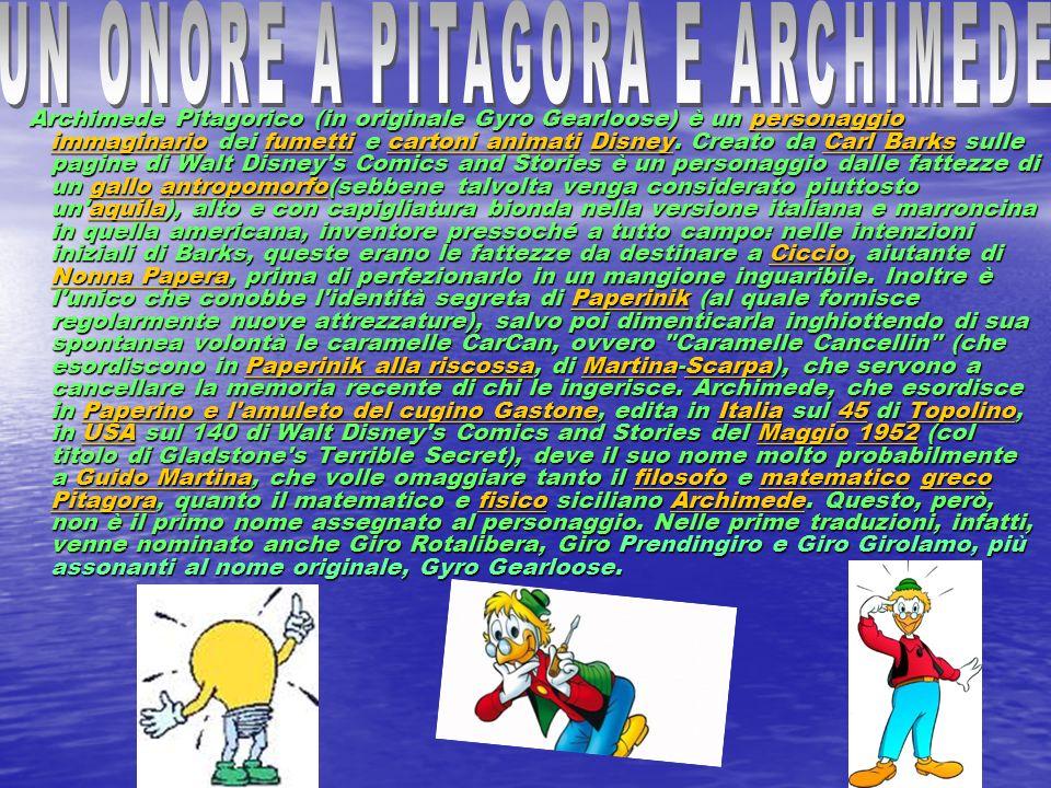 Archimede Pitagorico (in originale Gyro Gearloose) è un personaggio immaginario dei fumetti e cartoni animati Disney. Creato da Carl Barks sulle pagin