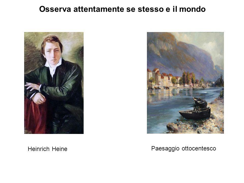 Osserva attentamente se stesso e il mondo Heinrich Heine Paesaggio ottocentesco