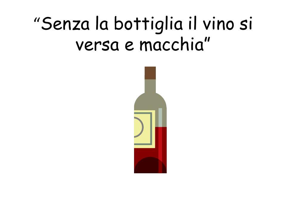 Senza la bottiglia il vino si versa e macchia