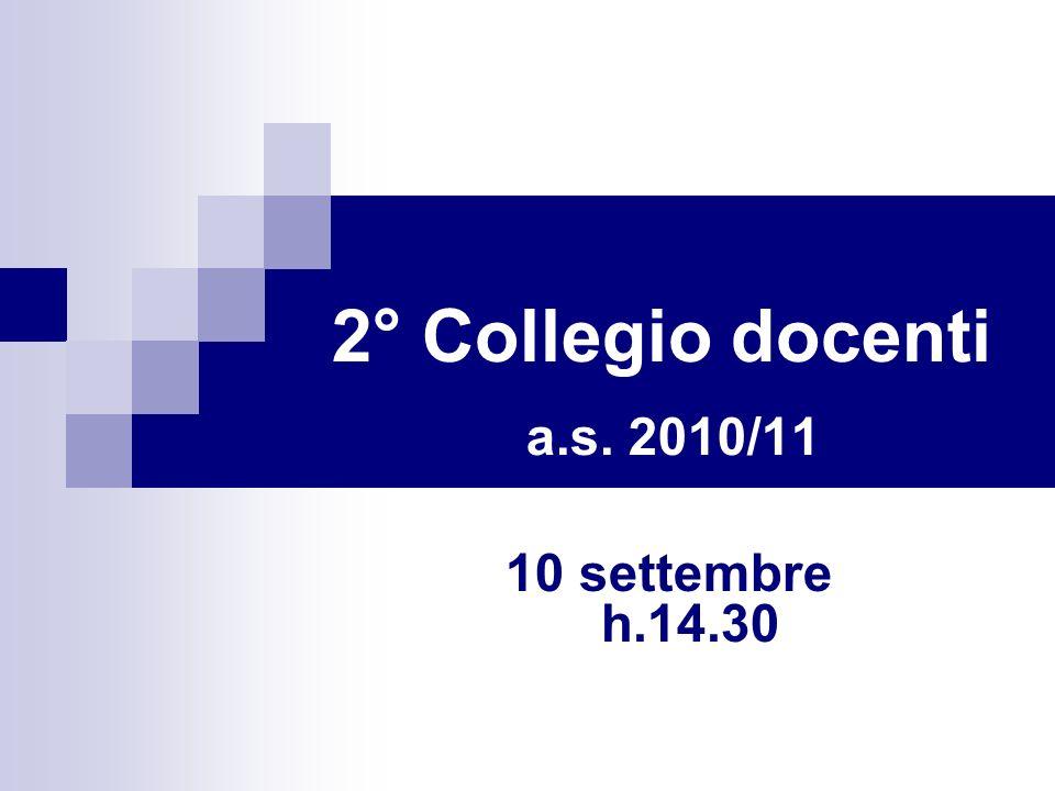 2° Collegio docenti a.s. 2010/11 10 settembre 2010 h.14.30