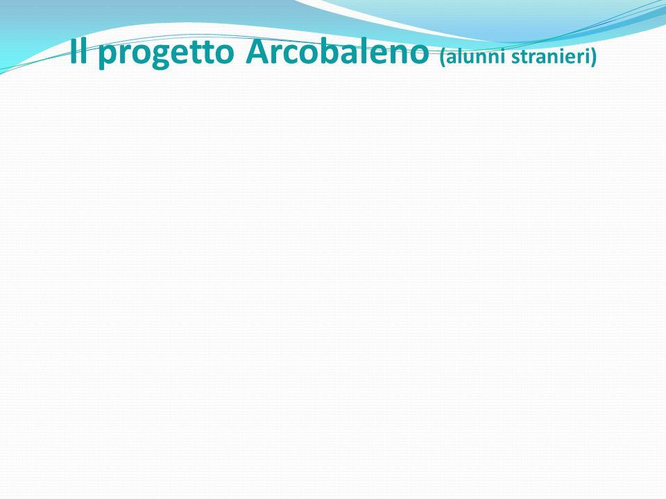 Il progetto Arcobaleno (alunni stranieri)