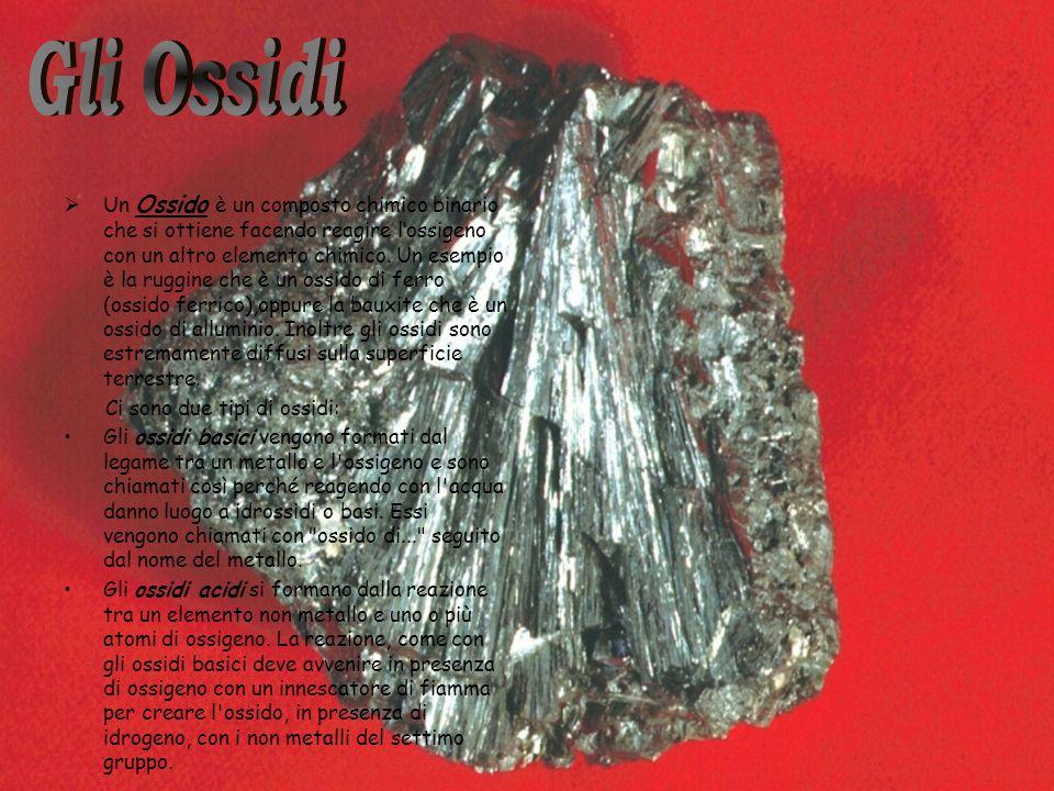 Un Ossido è un composto chimico binario che si ottiene facendo reagire lossigeno con un altro elemento chimico. Un esempio è la ruggine che è un ossid