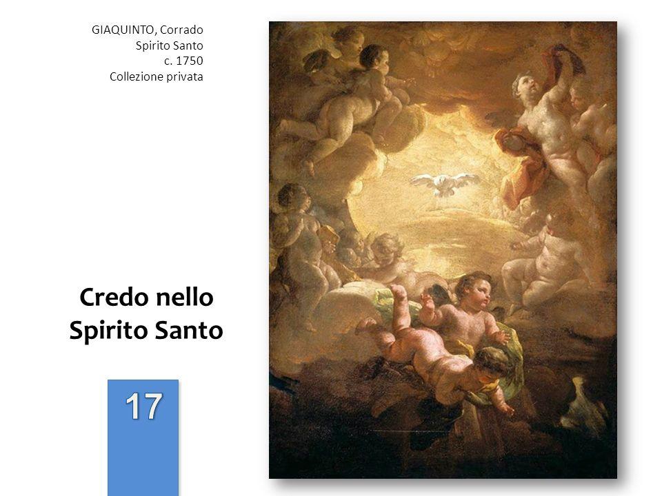 Credo nello Spirito Santo GIAQUINTO, Corrado Spirito Santo c. 1750 Collezione privata