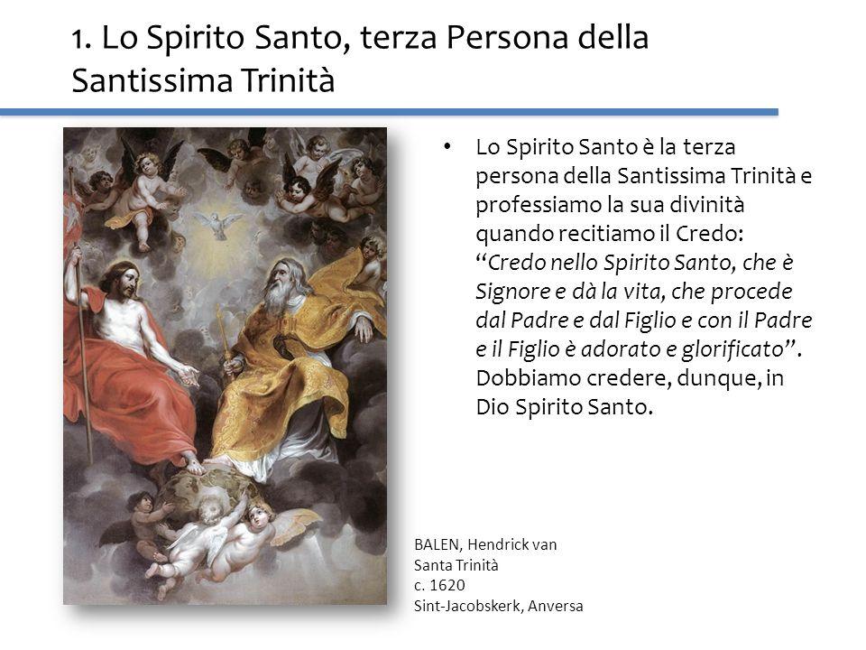 1. Lo Spirito Santo, terza Persona della Santissima Trinità Lo Spirito Santo è la terza persona della Santissima Trinità e professiamo la sua divinità