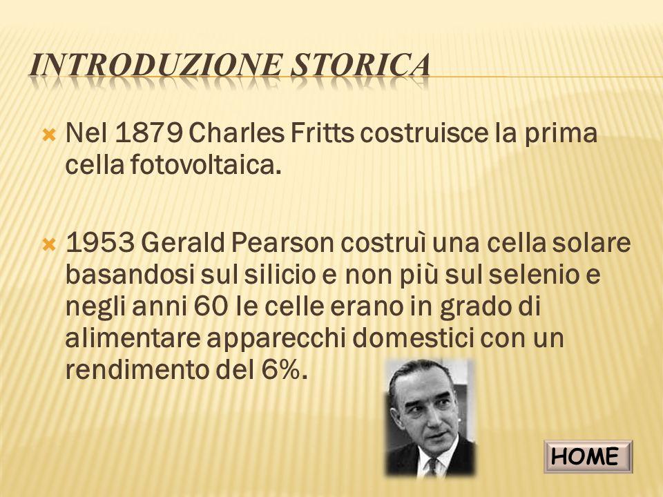 Nel 1879 charles fritts costruisce la prima cella fotovoltaica. 1953