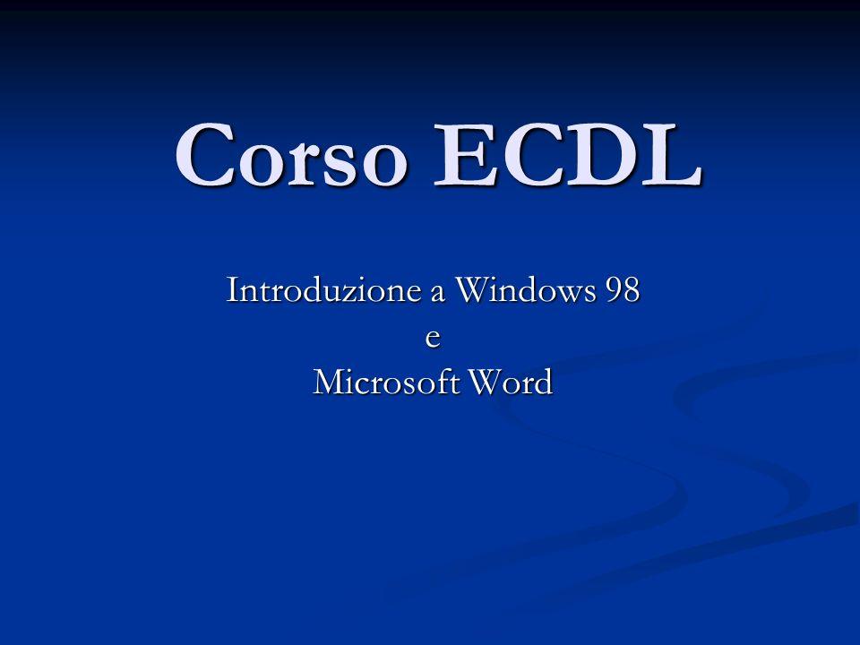 Corso ECDL Introduzione a Windows 98 e Microsoft Word