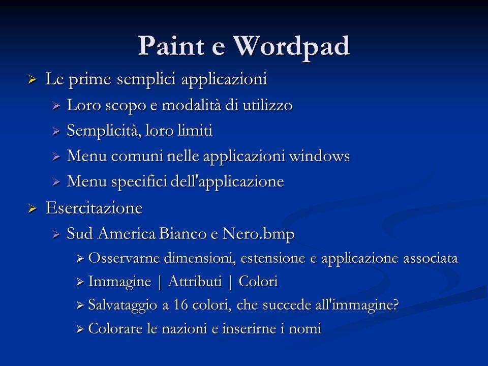 Paint e Wordpad Le prime semplici applicazioni Le prime semplici applicazioni Loro scopo e modalità di utilizzo Loro scopo e modalità di utilizzo Semp