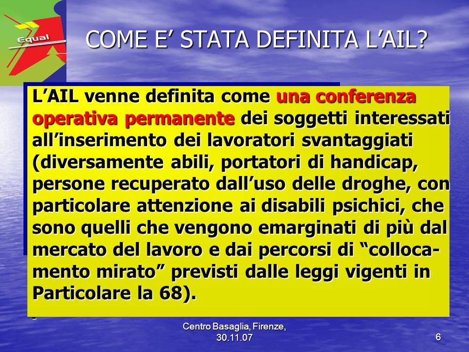 Centro Basaglia, Firenze, 30.11.076 COME E STATA DEFINITA LAIL? COME E STATA DEFINITA LAIL? LAIL venne definita come una conferenza operativa permanen
