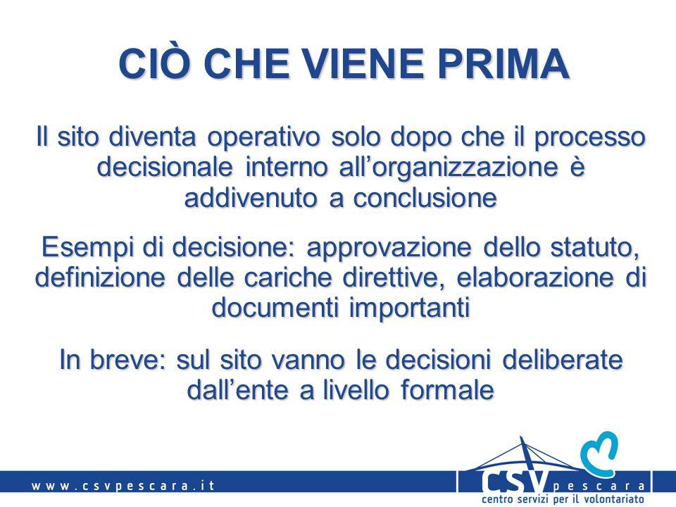 CIÒ CHE VIENE PRIMA Il sito diventa operativo solo dopo che il processo decisionale interno allorganizzazione è addivenuto a conclusione Esempi di dec