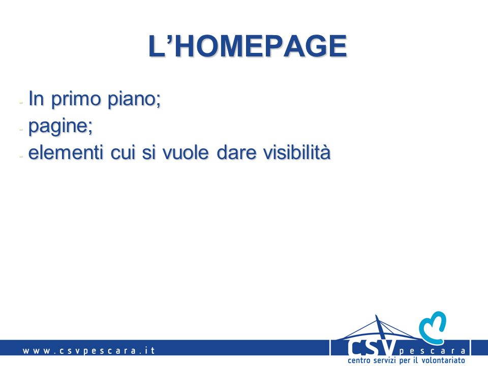 LHOMEPAGE - In primo piano; - pagine; - elementi cui si vuole dare visibilità