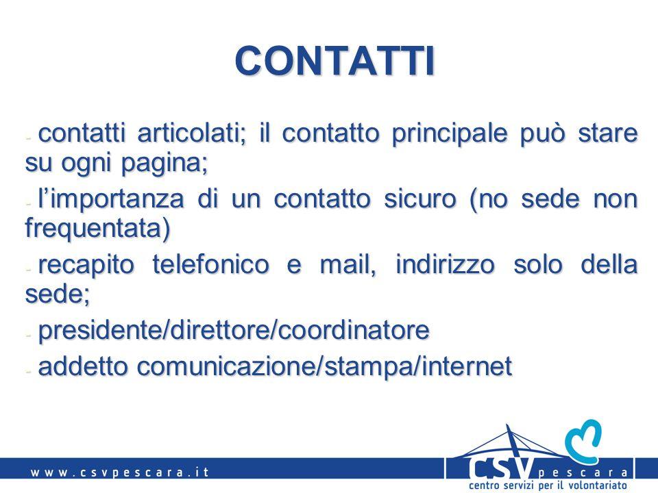 CONTATTI - contatti articolati; il contatto principale può stare su ogni pagina; - limportanza di un contatto sicuro (no sede non frequentata) - recap