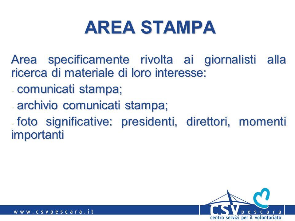 AREA STAMPA Area specificamente rivolta ai giornalisti alla ricerca di materiale di loro interesse: - comunicati stampa; - archivio comunicati stampa; - foto significative: presidenti, direttori, momenti importanti