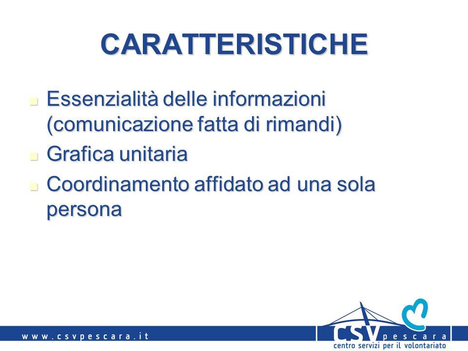 CARATTERISTICHE Essenzialità delle informazioni (comunicazione fatta di rimandi) Essenzialità delle informazioni (comunicazione fatta di rimandi) Grafica unitaria Grafica unitaria Coordinamento affidato ad una sola persona Coordinamento affidato ad una sola persona