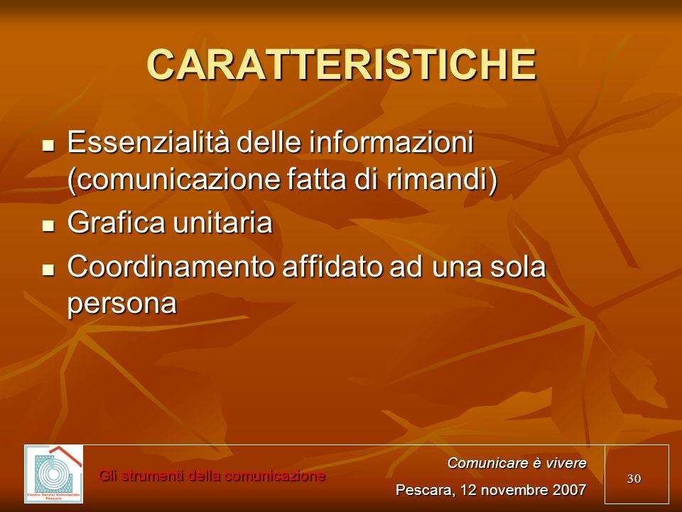 30 CARATTERISTICHE Essenzialità delle informazioni (comunicazione fatta di rimandi) Essenzialità delle informazioni (comunicazione fatta di rimandi) G