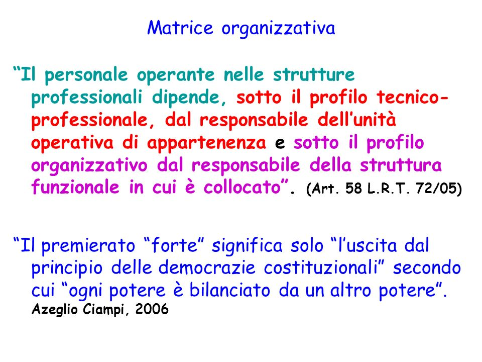 Specificità organizzativa della Regione Toscana (L.