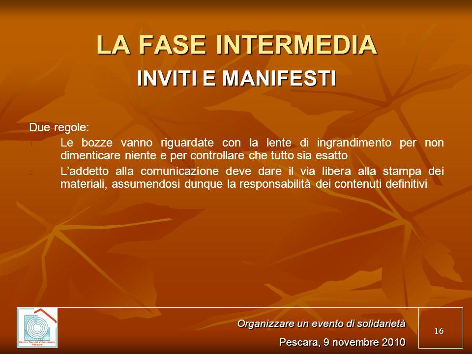 16 LA FASE INTERMEDIA INVITI E MANIFESTI Due regole: 1.